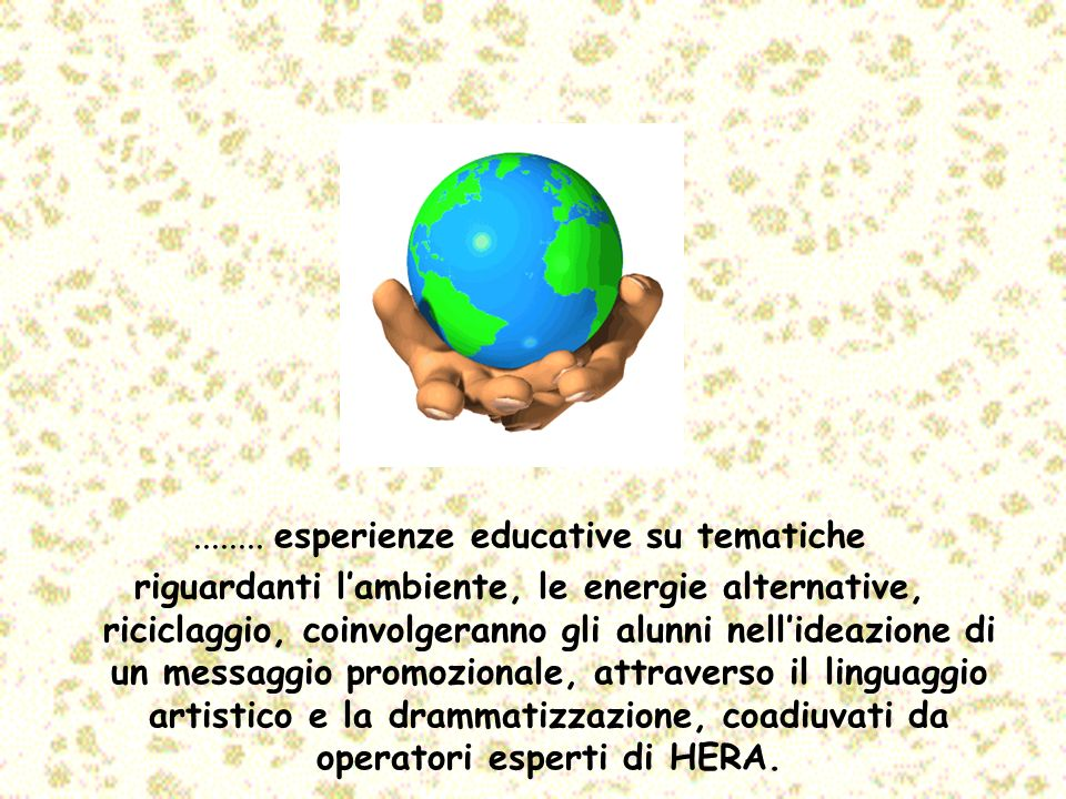 ........ esperienze educative su tematiche