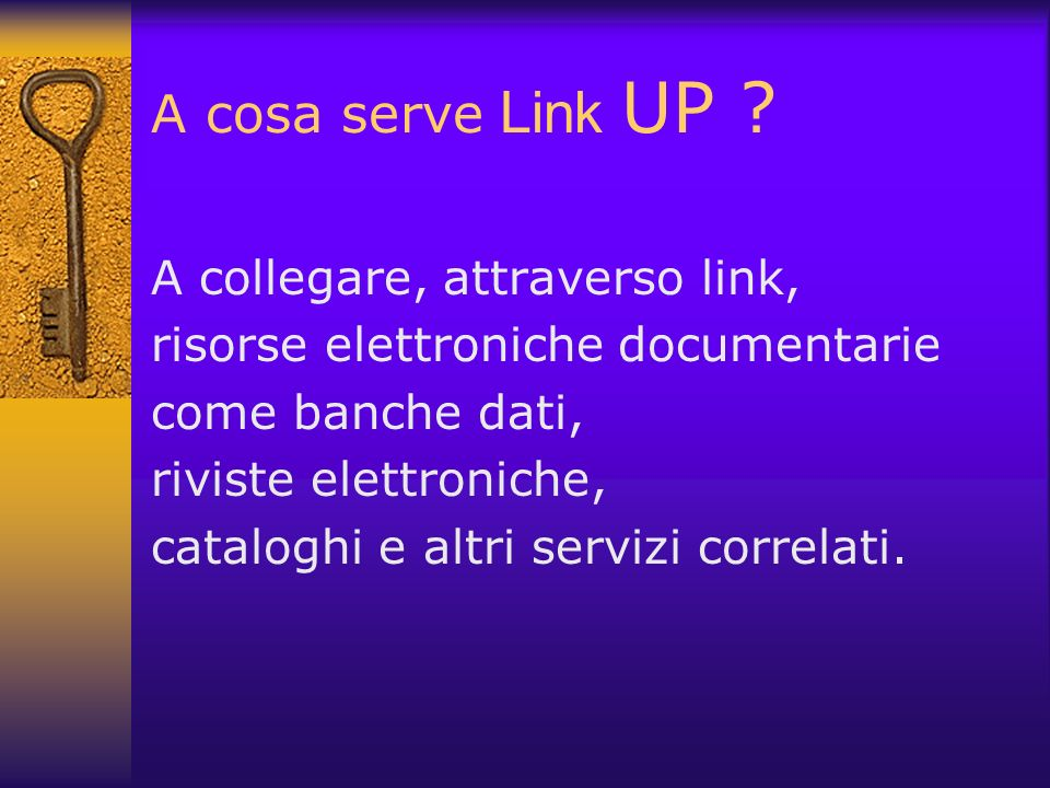 A cosa serve Link UP A collegare, attraverso link,