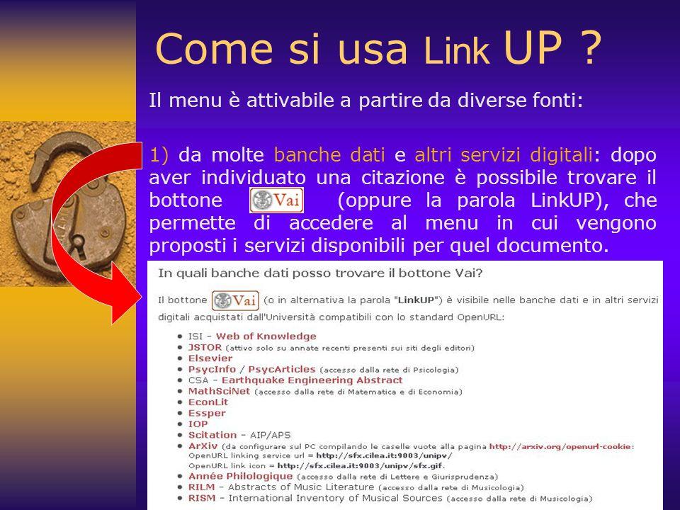 Come si usa Link UP Il menu è attivabile a partire da diverse fonti: