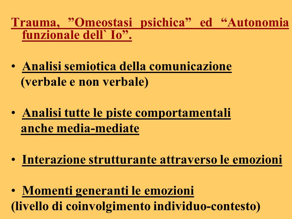 Trauma, Omeostasi psichica ed Autonomia funzionale dell` Io .