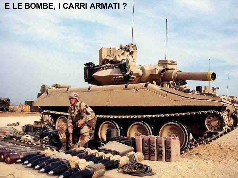 E LE BOMBE, I CARRI ARMATI