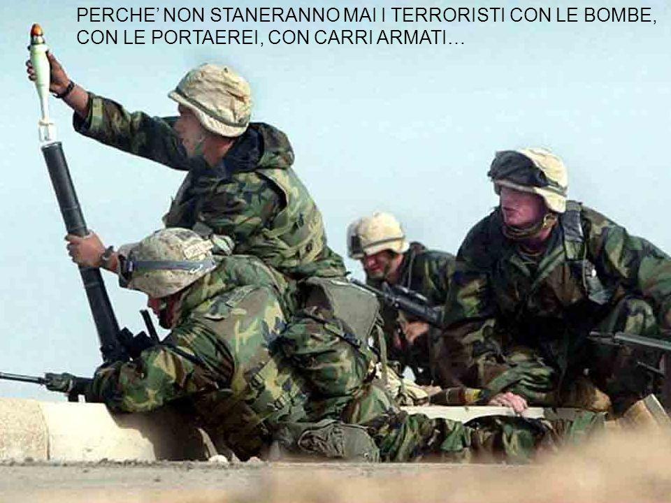 PERCHE' NON STANERANNO MAI I TERRORISTI CON LE BOMBE,