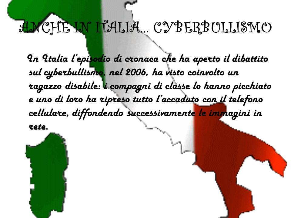 ANCHE IN ITALIA… CYBERBULLISMO