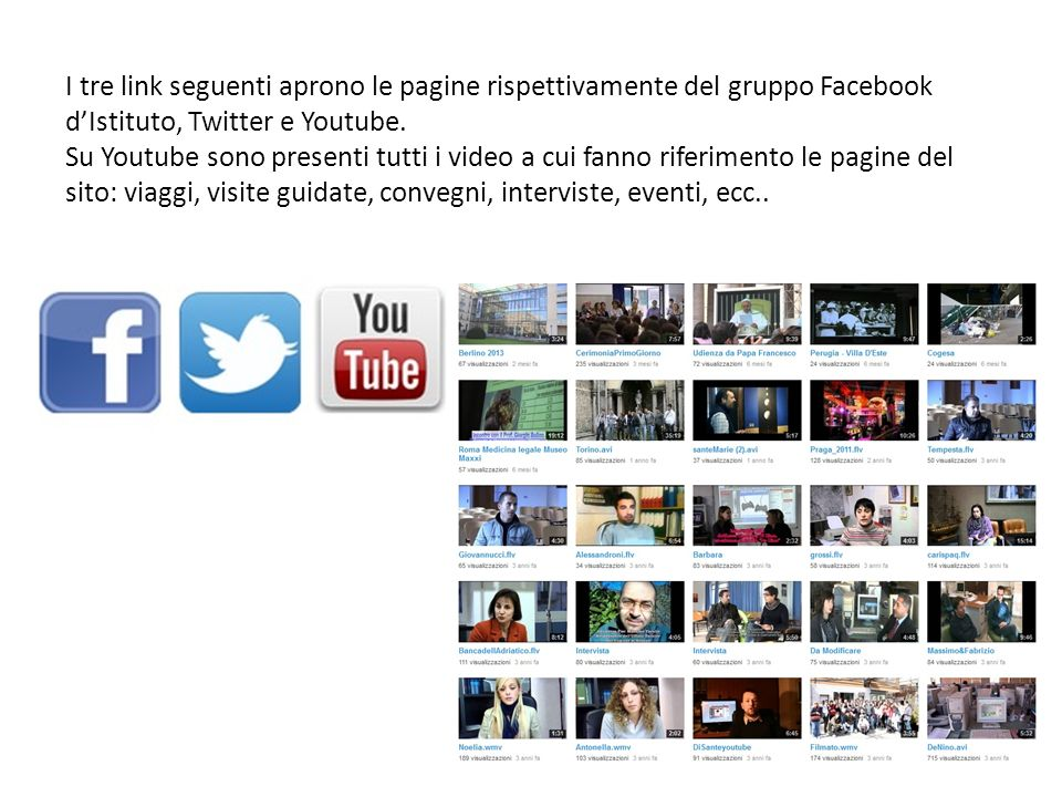 I tre link seguenti aprono le pagine rispettivamente del gruppo Facebook d'Istituto, Twitter e Youtube.
