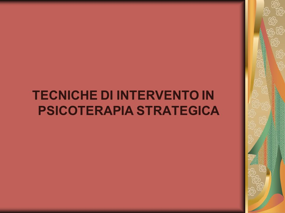 TECNICHE DI INTERVENTO IN PSICOTERAPIA STRATEGICA