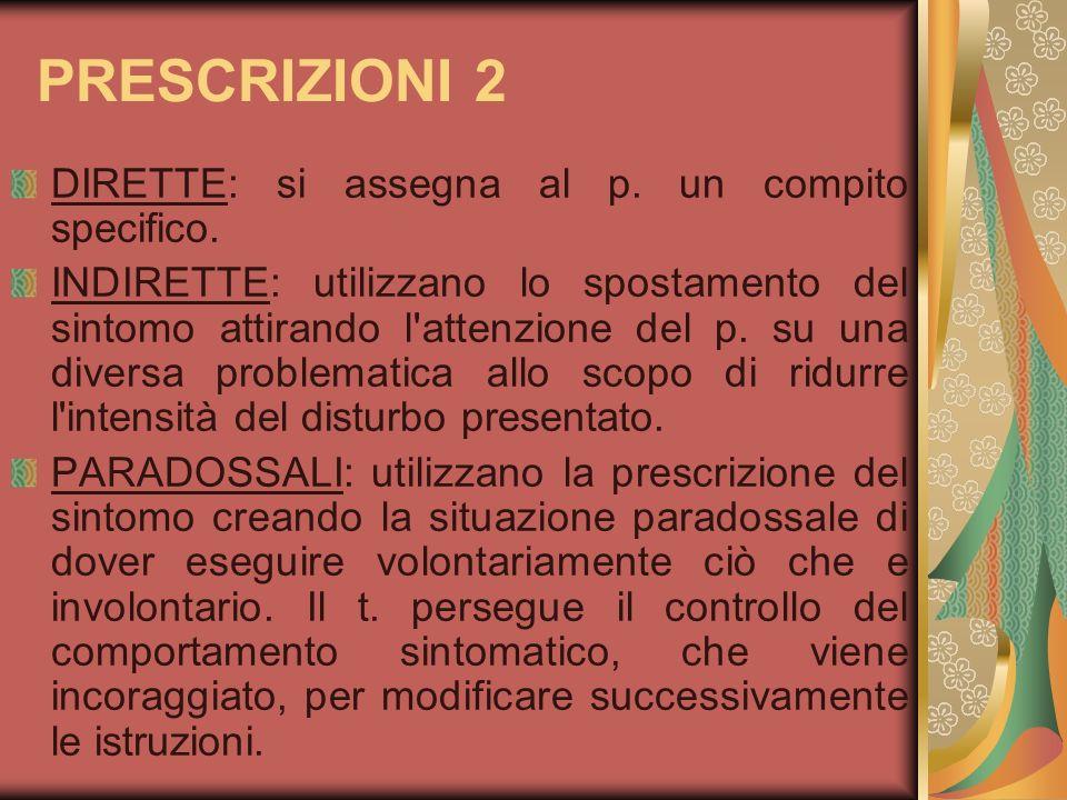 PRESCRIZIONI 2 DIRETTE: si assegna al p. un compito specifico.