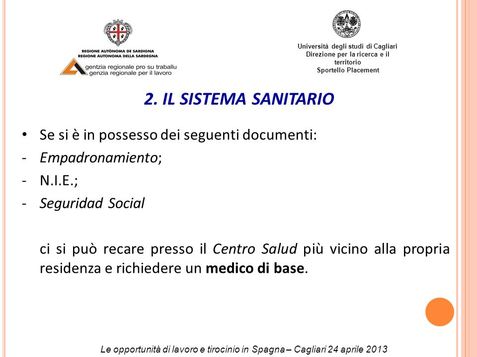 2. IL SISTEMA SANITARIO Se si è in possesso dei seguenti documenti: