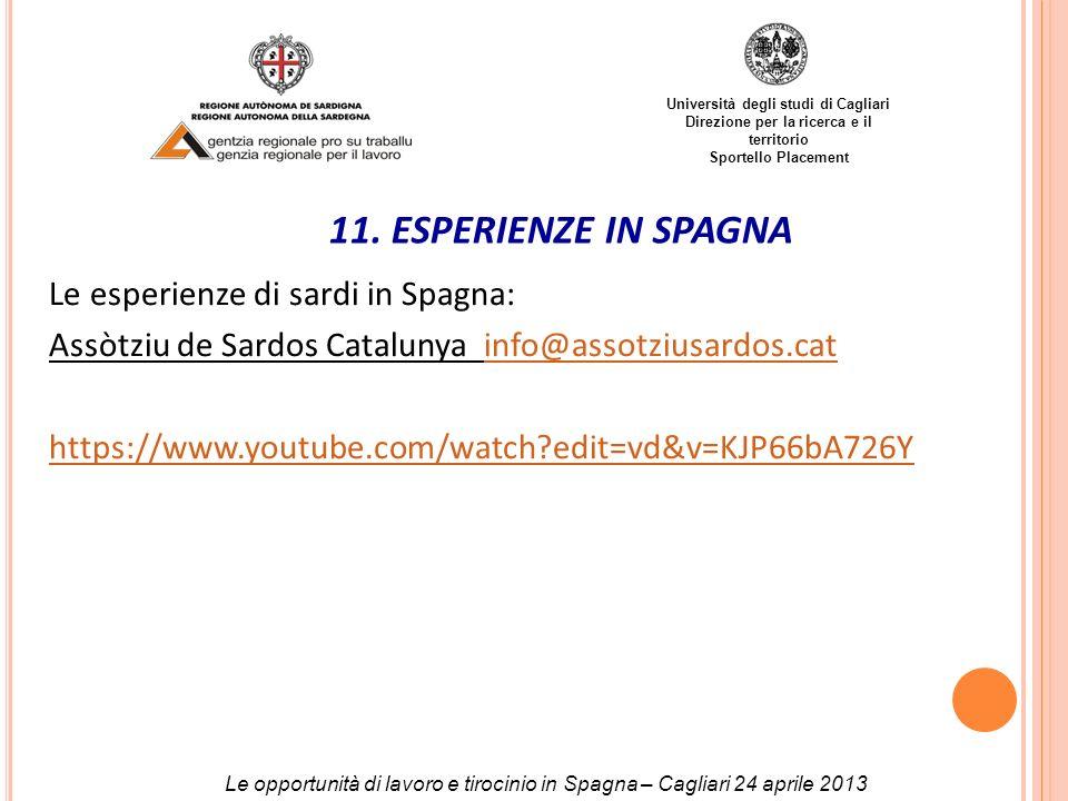 11. ESPERIENZE IN SPAGNA Le esperienze di sardi in Spagna:
