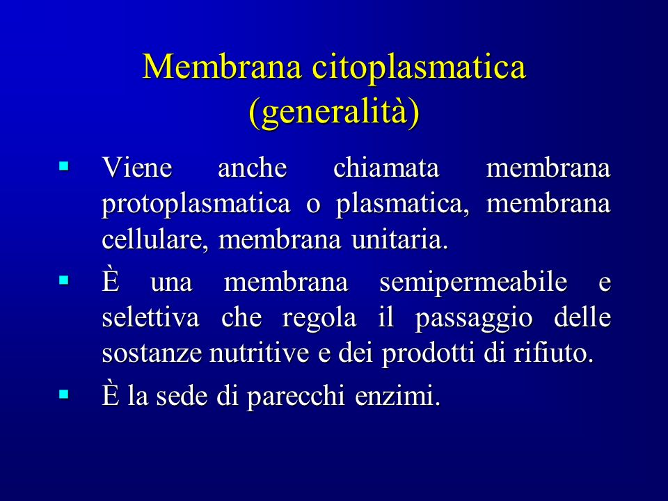 Membrana citoplasmatica (generalità)