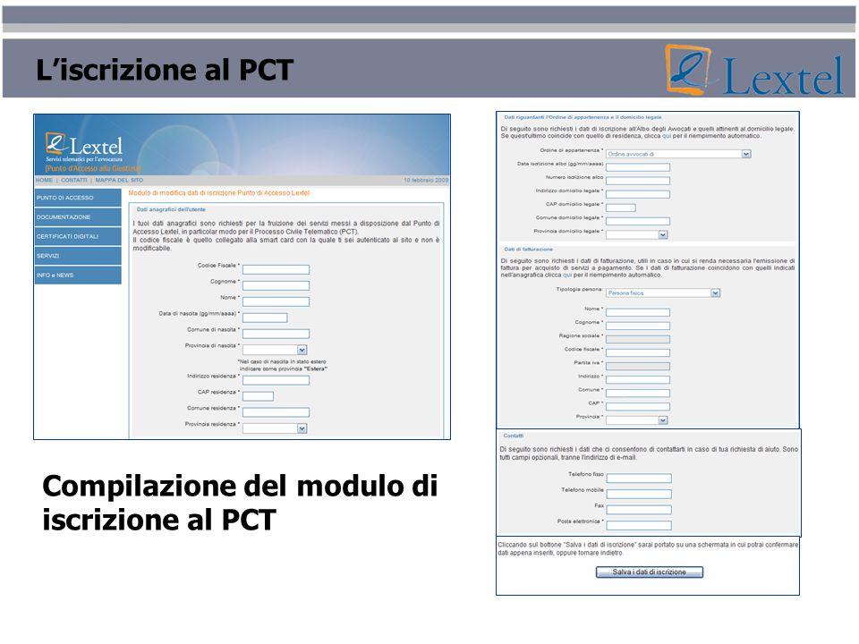 L'iscrizione al PCT Compilazione del modulo di iscrizione al PCT
