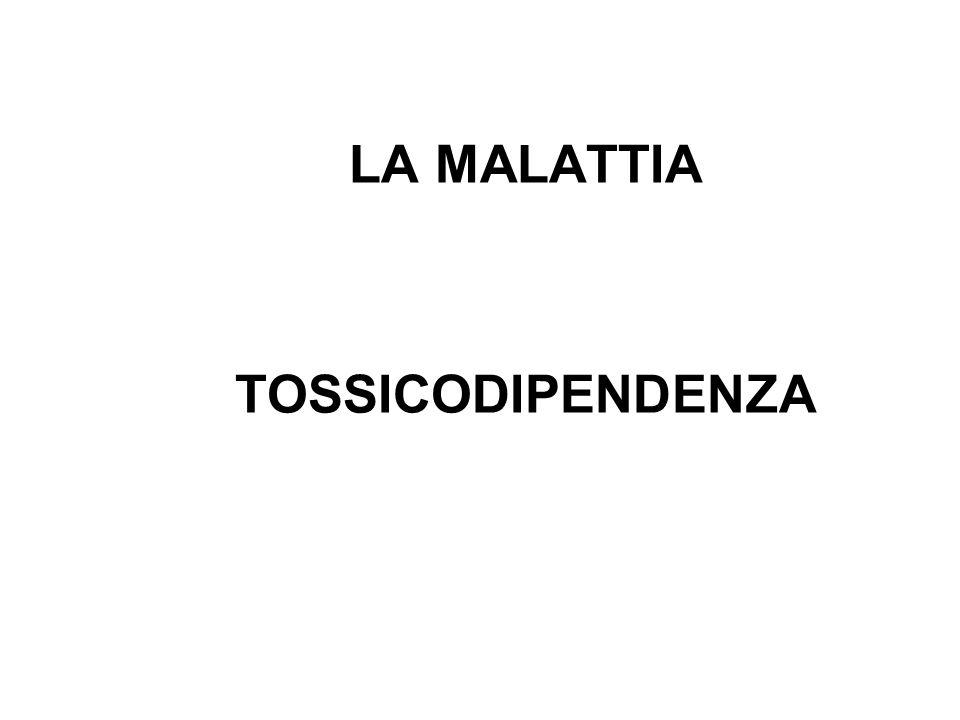 LA MALATTIA TOSSICODIPENDENZA