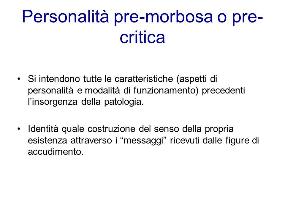 Personalità pre-morbosa o pre-critica