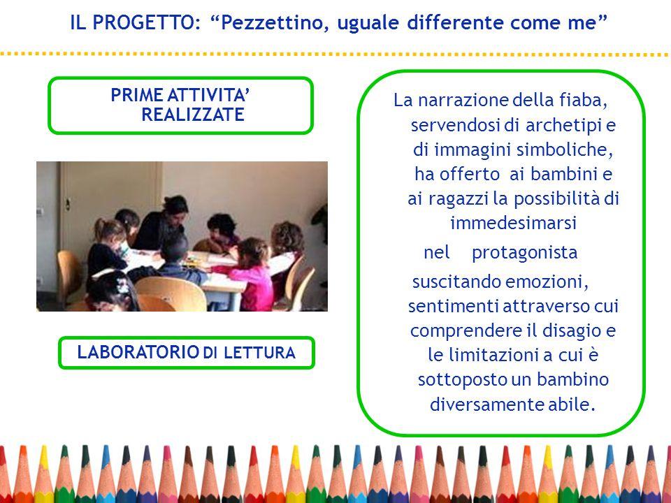 IL PROGETTO: Pezzettino, uguale differente come me
