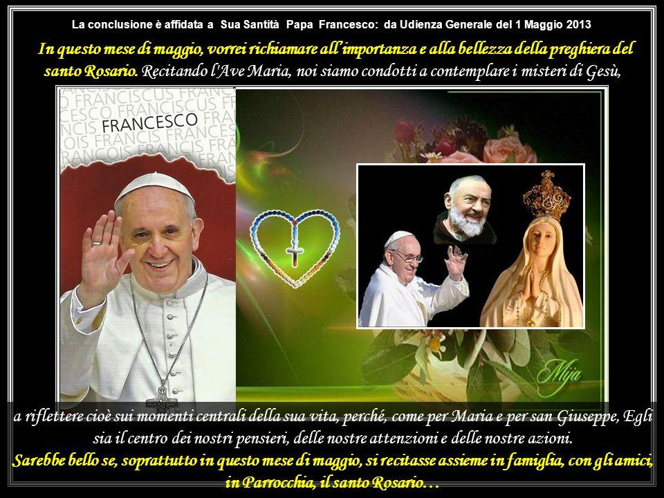 La conclusione è affidata a Sua Santità Papa Francesco: da Udienza Generale del 1 Maggio 2013