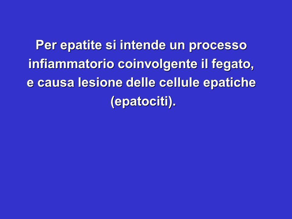 Per epatite si intende un processo