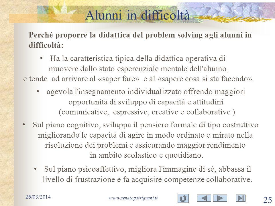 Alunni in difficoltà Perché proporre la didattica del problem solving agli alunni in difficoltà: