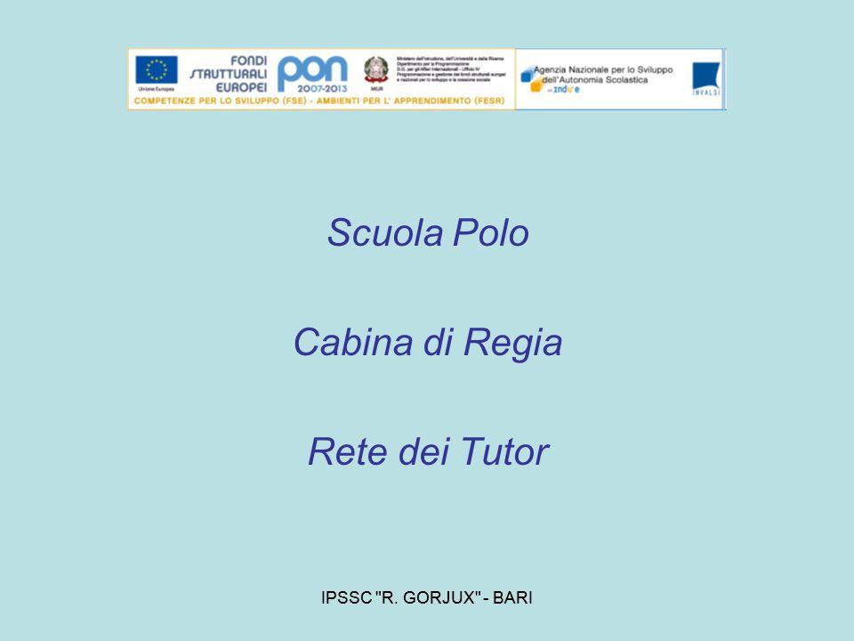 Scuola Polo Cabina di Regia Rete dei Tutor IPSSC R. GORJUX - BARI