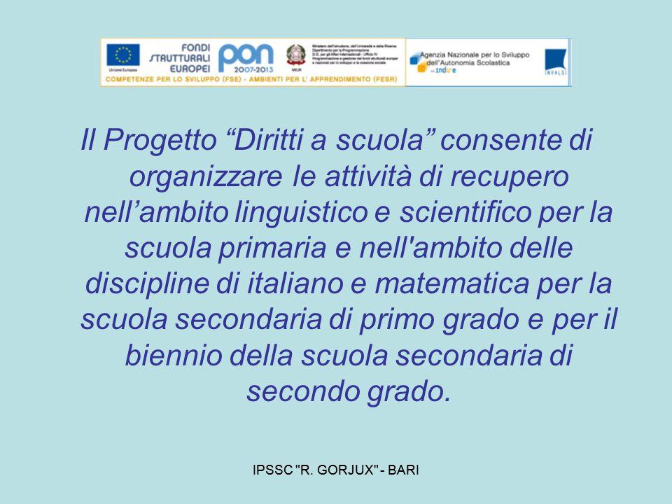Il Progetto Diritti a scuola consente di organizzare le attività di recupero nell'ambito linguistico e scientifico per la scuola primaria e nell ambito delle discipline di italiano e matematica per la scuola secondaria di primo grado e per il biennio della scuola secondaria di secondo grado.