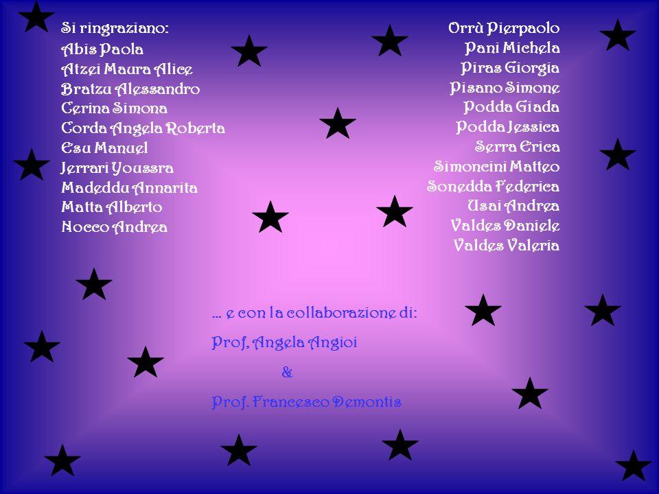 Si ringraziano: Abis Paola. Atzei Maura Alice. Bratzu Alessandro. Cerina Simona. Corda Angela Roberta.