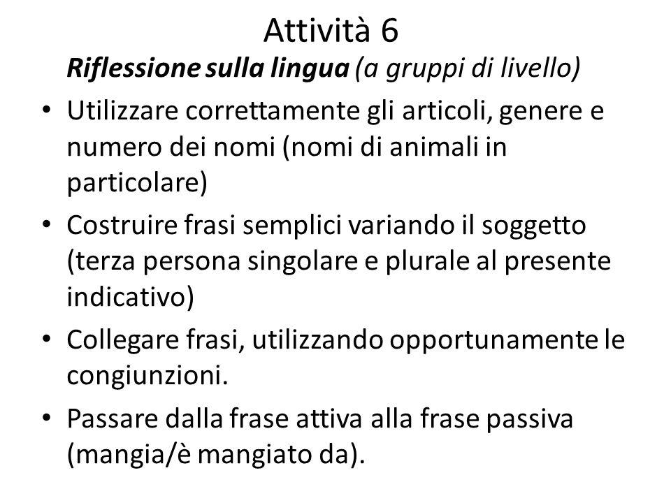Attività 6 Riflessione sulla lingua (a gruppi di livello)