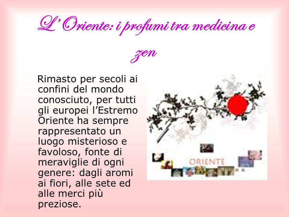 L'Oriente: i profumi tra medicina e zen