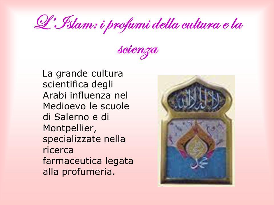 L'Islam: i profumi della cultura e la scienza