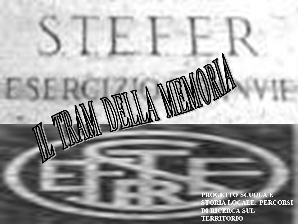 IL TRAM DELLA MEMORIA PROGETTO SCUOLA E STORIA LOCALE: PERCORSI DI RICERCA SUL TERRITORIO