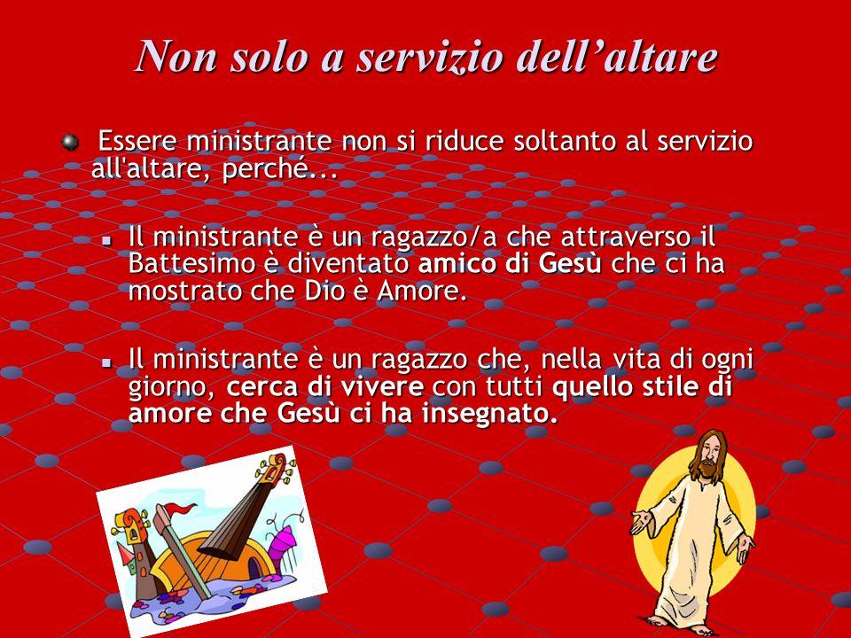 Non solo a servizio dell'altare