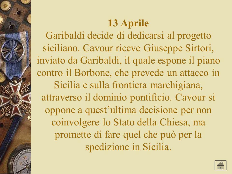 13 Aprile Garibaldi decide di dedicarsi al progetto siciliano