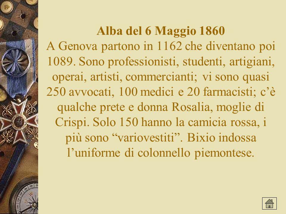 Alba del 6 Maggio 1860 A Genova partono in 1162 che diventano poi 1089