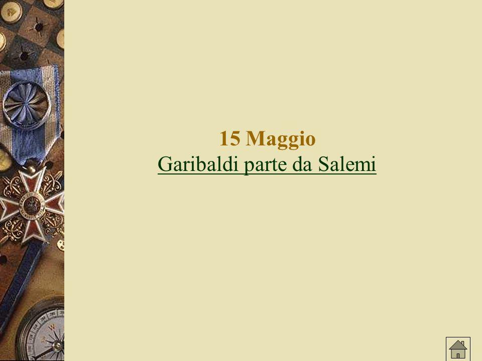 15 Maggio Garibaldi parte da Salemi