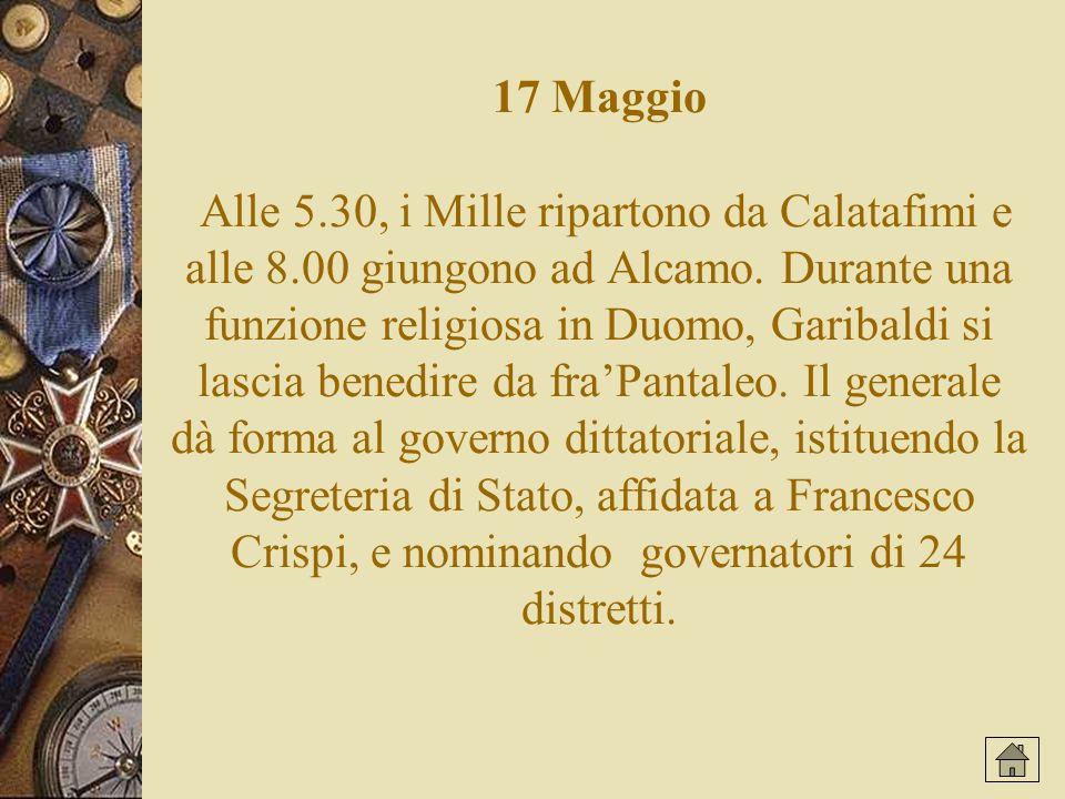 17 Maggio Alle 5. 30, i Mille ripartono da Calatafimi e alle 8