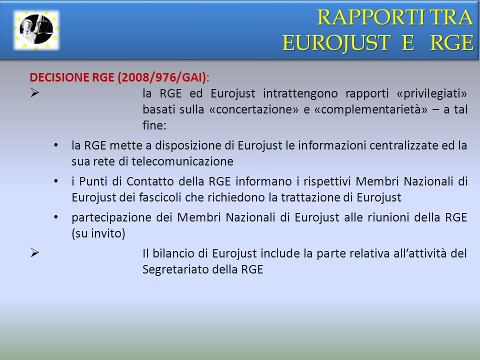 RAPPORTI TRA EUROJUST E RGE DECISIONE RGE (2008/976/GAI):