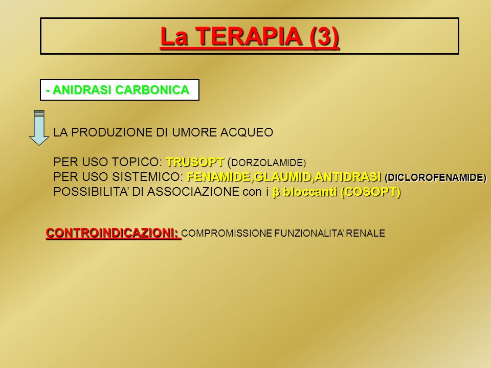 La TERAPIA (3) - ANIDRASI CARBONICA LA PRODUZIONE DI UMORE ACQUEO