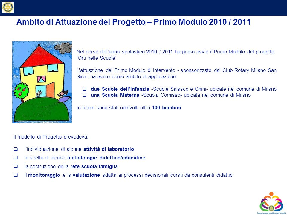 Ambito di Attuazione del Progetto – Primo Modulo 2010 / 2011