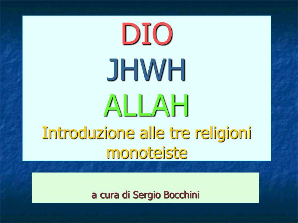 DIO JHWH ALLAH Introduzione alle tre religioni monoteiste