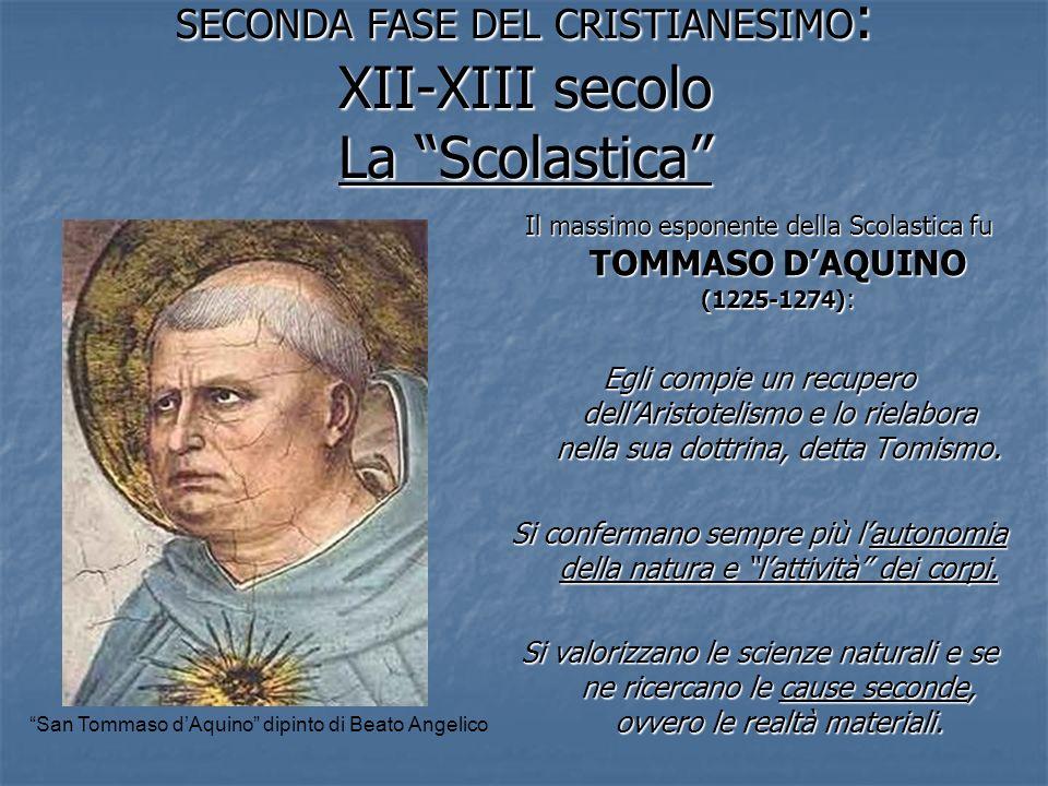 SECONDA FASE DEL CRISTIANESIMO: XII-XIII secolo La Scolastica
