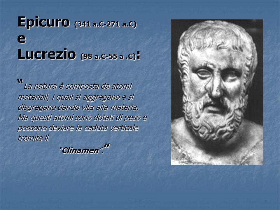 Epicuro (341 a.C-271 a.C) e Lucrezio (98 a.C-55 a .C):