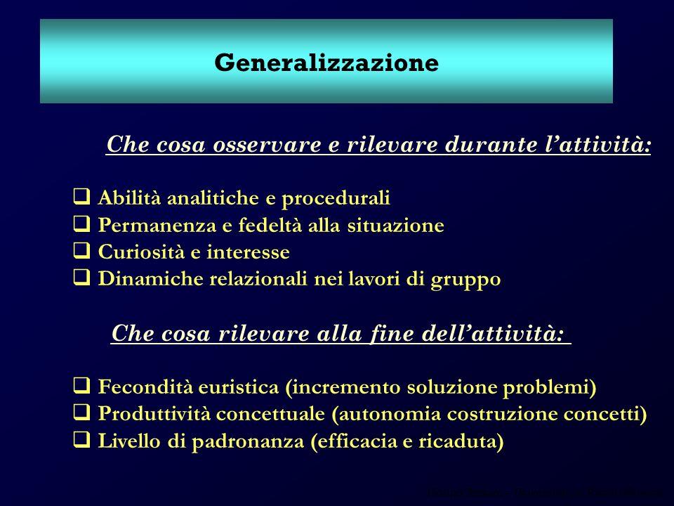 Generalizzazione Che cosa osservare e rilevare durante l'attività: