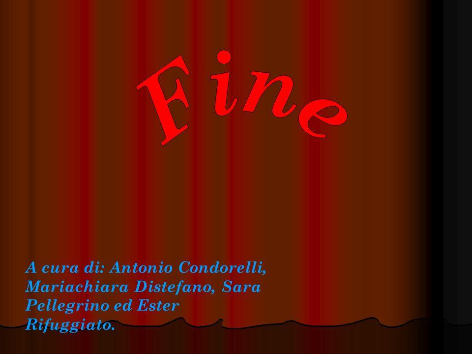 Fine A cura di: Antonio Condorelli, Mariachiara Distefano, Sara Pellegrino ed Ester Rifuggiato.