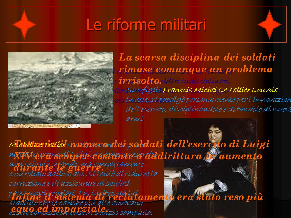 Le riforme militari La scarsa disciplina dei soldati rimase comunque un problema irrisolto.