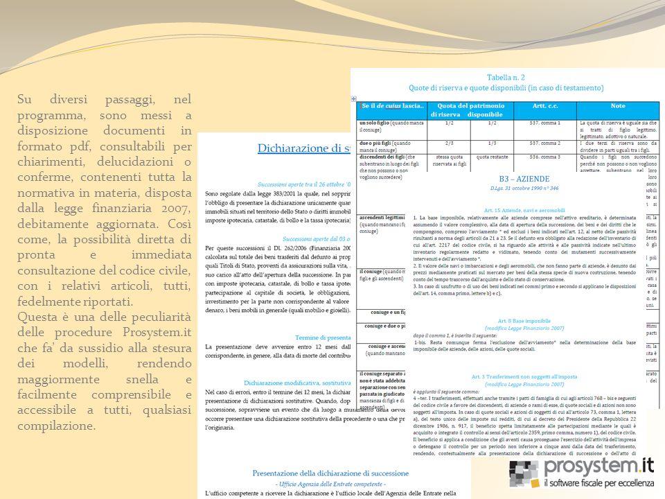 Su diversi passaggi, nel programma, sono messi a disposizione documenti in formato pdf, consultabili per chiarimenti, delucidazioni o conferme, contenenti tutta la normativa in materia, disposta dalla legge finanziaria 2007, debitamente aggiornata. Così come, la possibilità diretta di pronta e immediata consultazione del codice civile, con i relativi articoli, tutti, fedelmente riportati.