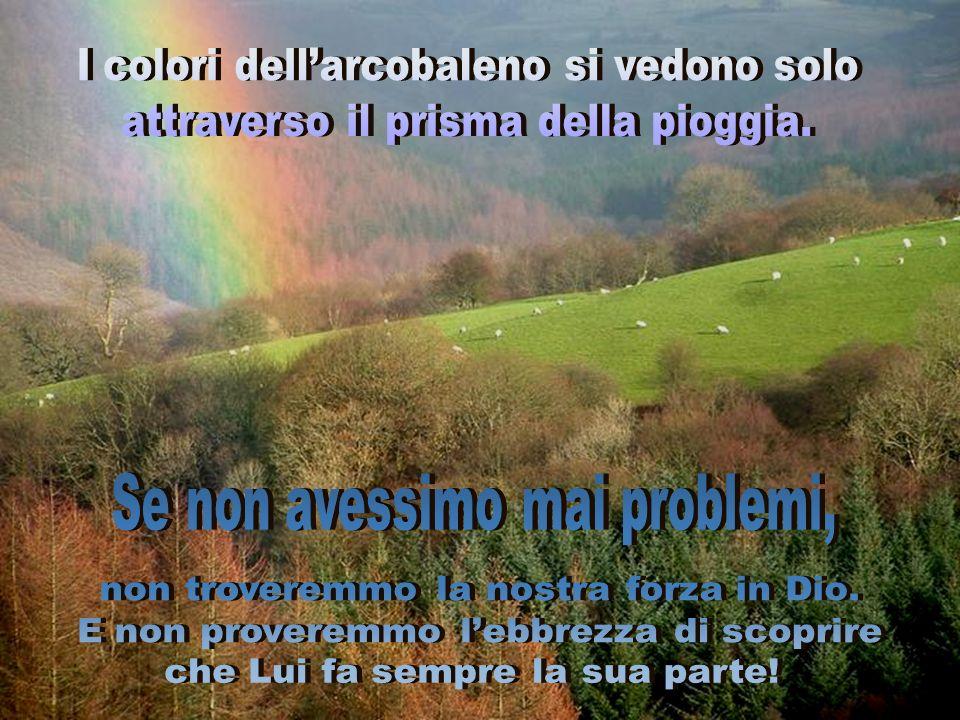I colori dell'arcobaleno si vedono solo