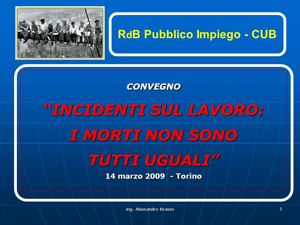 RdB Pubblico Impiego - CUB INCIDENTI SUL LAVORO: