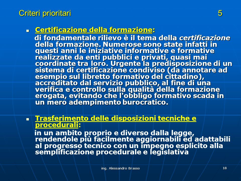 Criteri prioritari 5 Certificazione della formazione: