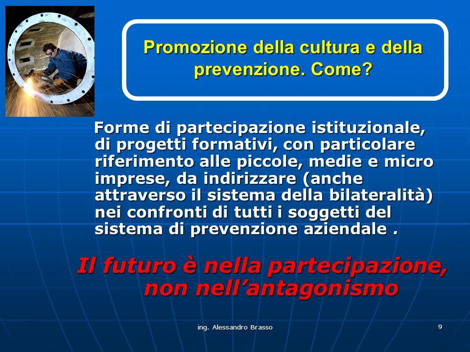 Promozione della cultura e della prevenzione. Come