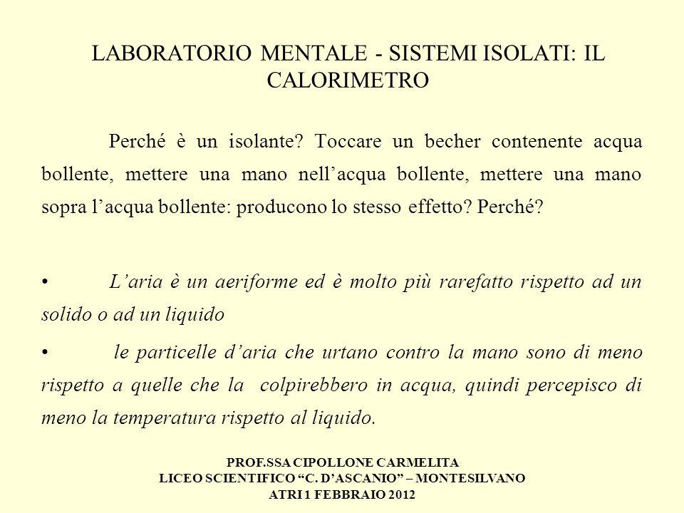 LABORATORIO MENTALE - SISTEMI ISOLATI: IL CALORIMETRO