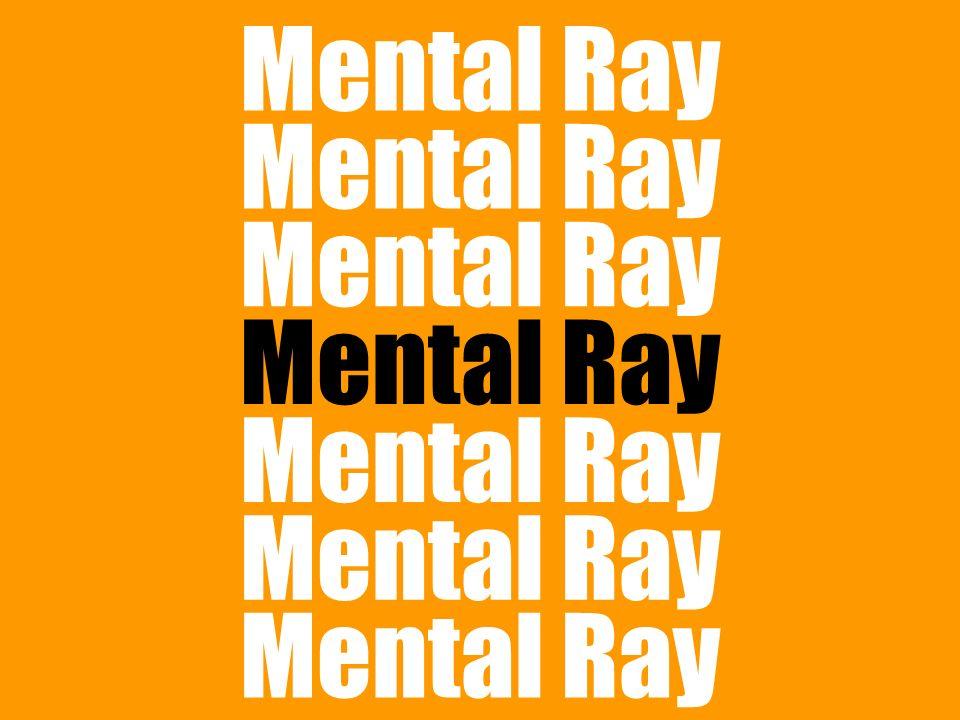 Mental Ray Mental Ray Mental Ray Mental Ray Mental Ray Mental Ray Mental Ray