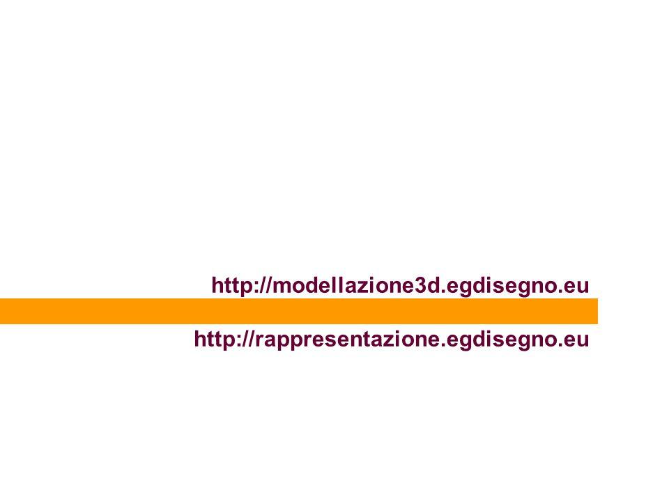http://modellazione3d.egdisegno.eu http://rappresentazione.egdisegno.eu