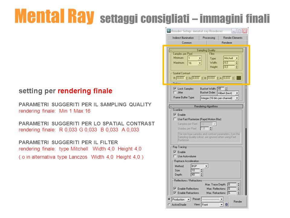Mental Ray settaggi consigliati – immagini finali